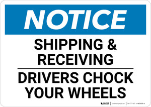 Notice: Shipping & Receiving Drivers Chock Your Wheels - Wall Sign