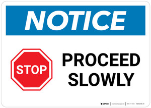 Notice: STOP - Proceed Slowly with Icon - Wall Sign