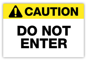 Caution - Do Not Enter Label