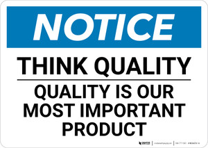 Notice: Think Quality - Quality Is Our Most Important Product - Wall Sign