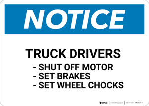 Notice: Truck Drivers Shut-Off Engine Set Brakes Wheel Chocks - Wall Sign