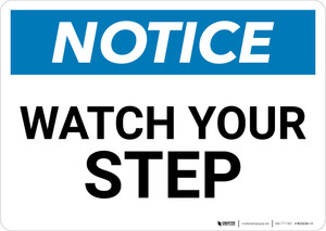 Notice: Watch Your Step - Wall Sign