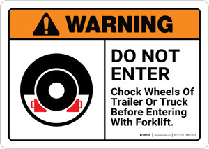 Warning: Do Not Enter Chock Wheels Before Entering with Graphic Landscape ANSI - Wall Sign