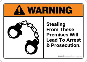 Warning: Stealing From These Premises Will Lead to Arrest with Graphic Landscape ANSI - Wall Sign