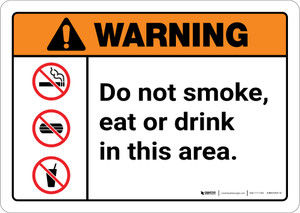 Warning: Do Not Smoke Eat or Drink in This Area with Icons Landscape ANSI - Wall Sign