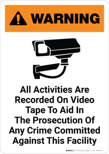Warning: All Activities Are Recorded On Video Tape with Icon Portrait - Wall Sign