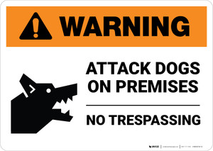 Warning: Attack Dogs On Premises No Trespassing with Icon Landscape - Wall Sign