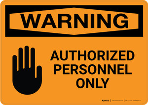 Warning: Authorized Personnel Only with Icon Landscape - Wall Sign