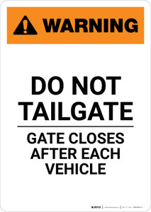Warning: Do Not Tailgate Gate Closes After Each Vehicle Portrait - Wall Sign