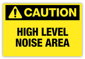 Caution - High Level Noise Area Label
