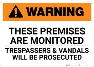 Warning: These Premises Are Monitored Trespassers And Vandals Will Be Prosecuted Landscape  - Wall Sign