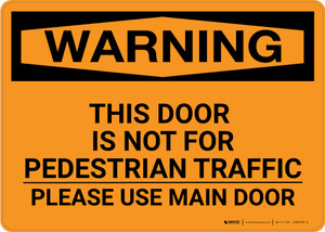 Warning: This Door Is Not For Pedestrian Traffic Please Use Main Door Landscape - Wall Sign