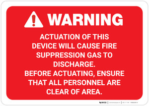 Warning: Actuation Will Cause Fire Suppression Gas To Discharge Landscape - Wall Sign