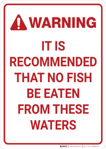Warning: No Fish To Be Eaten From These Waters Portrait - Wall Sign