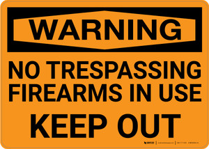 Warning: No Trespassing Firearms In Use Keep Out Landscape  - Wall Sign