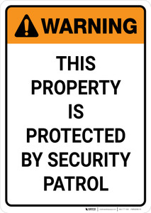 Warning: Property Protected By Security Patrol Portrait  - Wall Sign