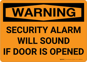 Warning: Security Alarm Will Sound If Door Is Opened Landscape - Wall Sign