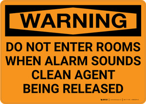 Warning: Do Not Enter Rooms When Alarm Sounds Clean Agent Released Landscape - Wall Sign