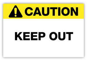 Caution - Keep Out Label