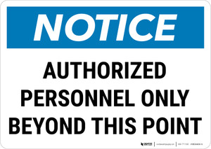 Notice:  Admittance Authorized Personnel Only Landscape - Wall Sign