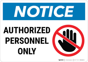 Notice:  Admittance Authorized Personnel Hand Prohibition Icon Landscape - Wall Sign