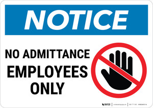 Notice:  No Admittance Employees Prohibition Icon Landscape - Wall Sign