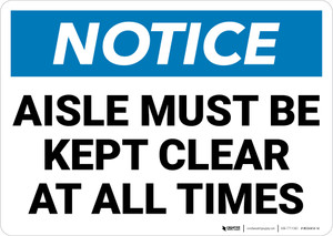 Notice:  Aisle Must Be Kept Clear At All Times Portrait - Wall Sign