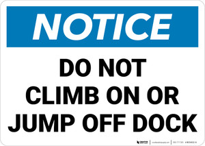 Notice:  Do Not Climb Jump Off Dock Landscape - Wall Sign