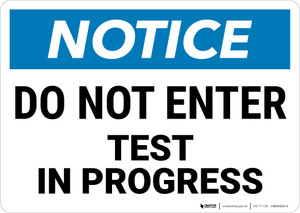 Notice:  Do Not Enter Test In Progress Landscape - Wall Sign