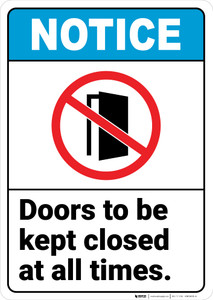 Notice:  Doors Be Kept Closed At All Times Open Door Prohibition Icon Portrait - Wall Sign