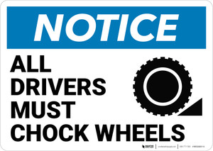 Notice:  All Drivers Must Chock Wheels Wheel Chock Icon Landscape - Wall Sign