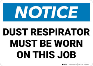 Notice:  Dust Area Respirator Must Be Worn Landscape - Wall Sign