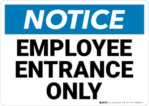 Notice: Employees Entrance Only Landscape - Wall Sign