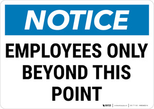 Notice: Employees Only Beyond This Point Landscape - Wall Sign