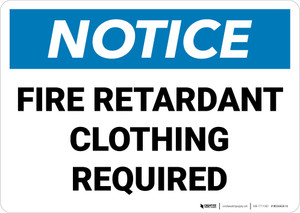 Notice: Fire Retardant Clothing Required Landscape - Wall Sign
