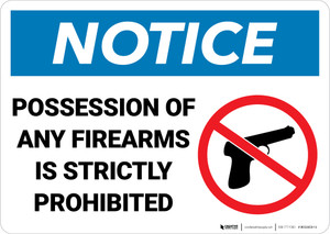 Notice: Possession Of Firearms Strictly Forbidden Firearm Prohibition Icon Landscape - Wall Sign