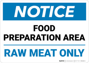 Notice: Food Preparation Area Raw Meat Only  Landscape - Wall Sign