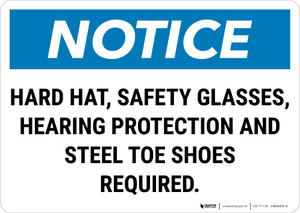 Notice: Hard Hat Safety Glasses Hearing Protection Steel Toe Shoes Required Landscape - Wall Sign