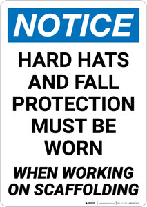 Notice: Hard Hats Fall Protection When Working On Scaffold Portrait - Wall Sign