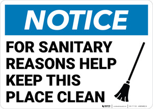 Notice: For Sanitary Reasons Help Keep Place Clean Broom Icon Landscape - Wall Sign