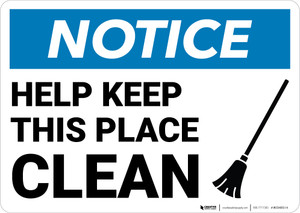Notice: Help Keep This Place Clean Landscape - Wall Sign