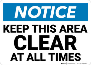 Notice: Keep Area Clear At All Times Landscape - Wall Sign