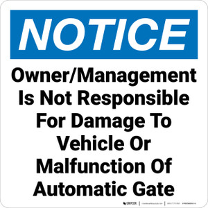 Notice: Owner Management Not Responsible Vehicle Damange Gate Malfunction Landscape - Wall Sign