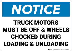 Notice: Truck Motors Must Be Off and Wheels Chocked Landscape - Wall Sign