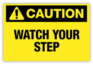 Caution - Watch Your Step Label
