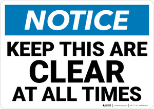 Notice: Keep This Area Clear at All Times Landscape - Wall Sign