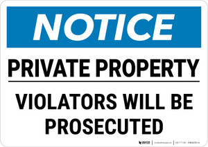Notice: Private Property Violators Will Be Prosecuted Landscape - Wall Sign