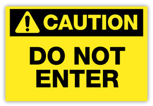 Caution - Do Not Enter Label (Yellow)