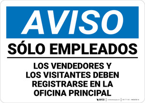 Notice: Employees Only Underlined Visitors Vendors Register Main Office Spanish Landscape - Wall Sign