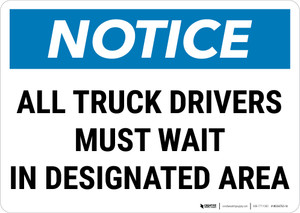 Notice: All Truck Drivers Wait In Designated Area Landscape - Wall Sign